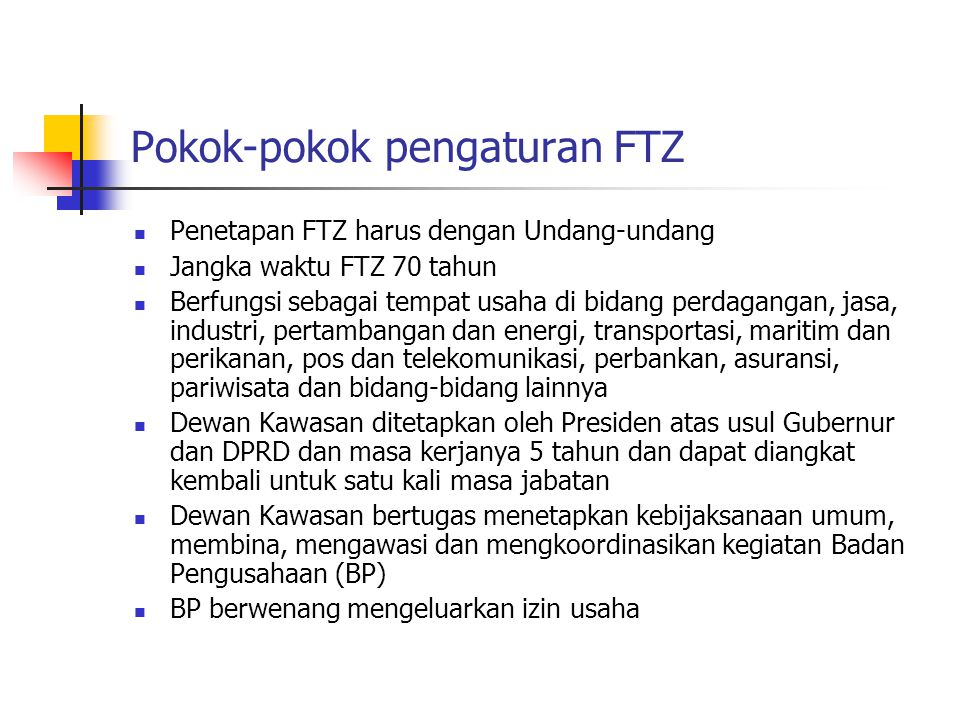 Pokok-pokok pengaturan FTZ