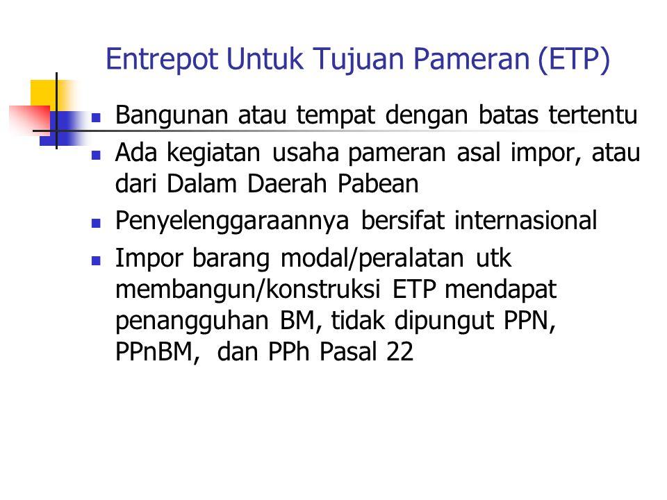 Entrepot Untuk Tujuan Pameran (ETP)