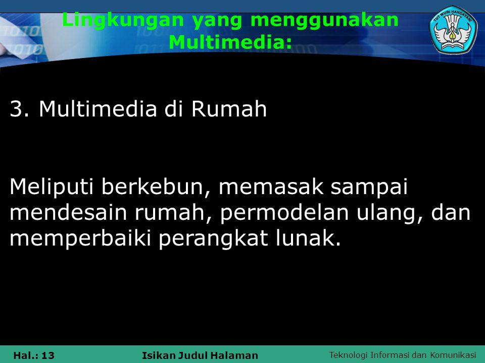 Lingkungan yang menggunakan Multimedia: