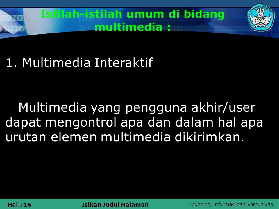 Istilah-istilah umum di bidang multimedia :