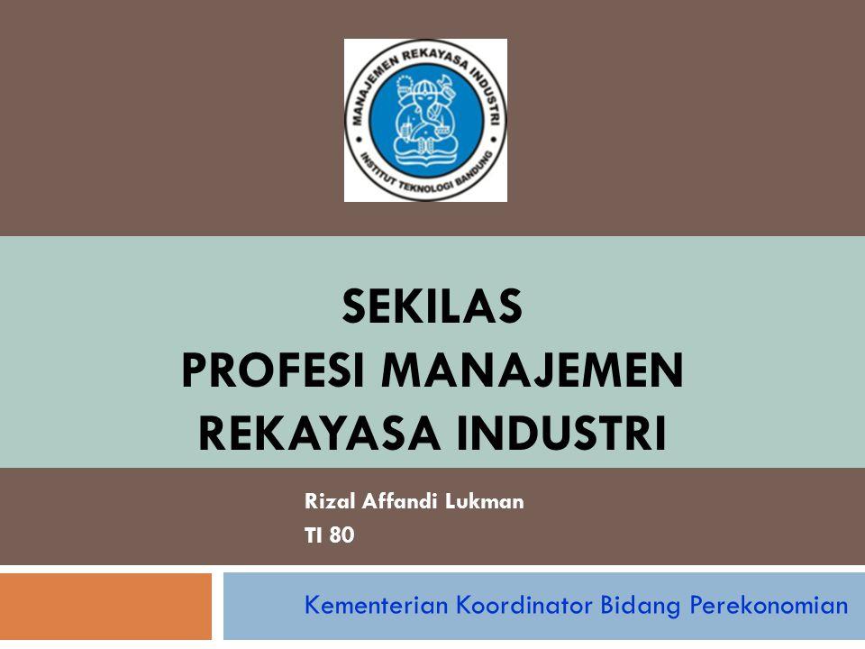 Sekilas Profesi Manajemen Rekayasa Industri
