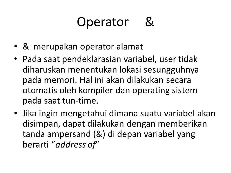 Operator & & merupakan operator alamat