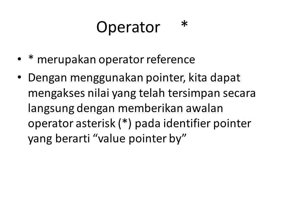 Operator * * merupakan operator reference