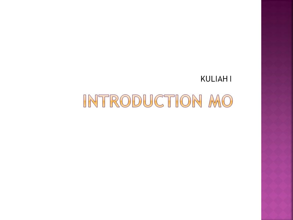 KULIAH I INTroduction MO