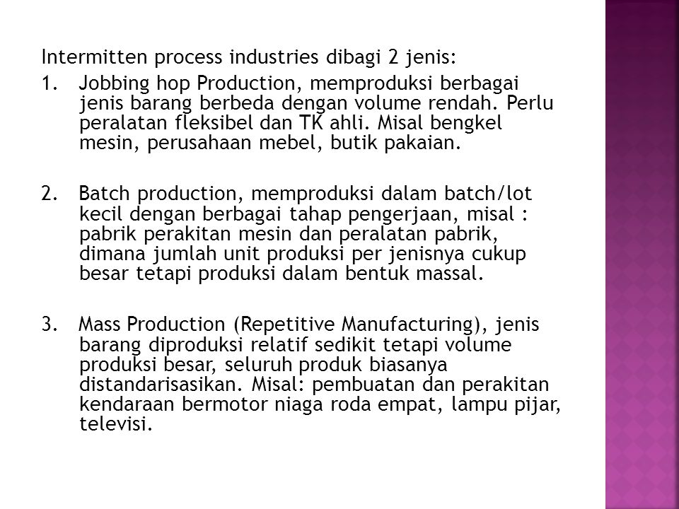 Intermitten process industries dibagi 2 jenis: 1