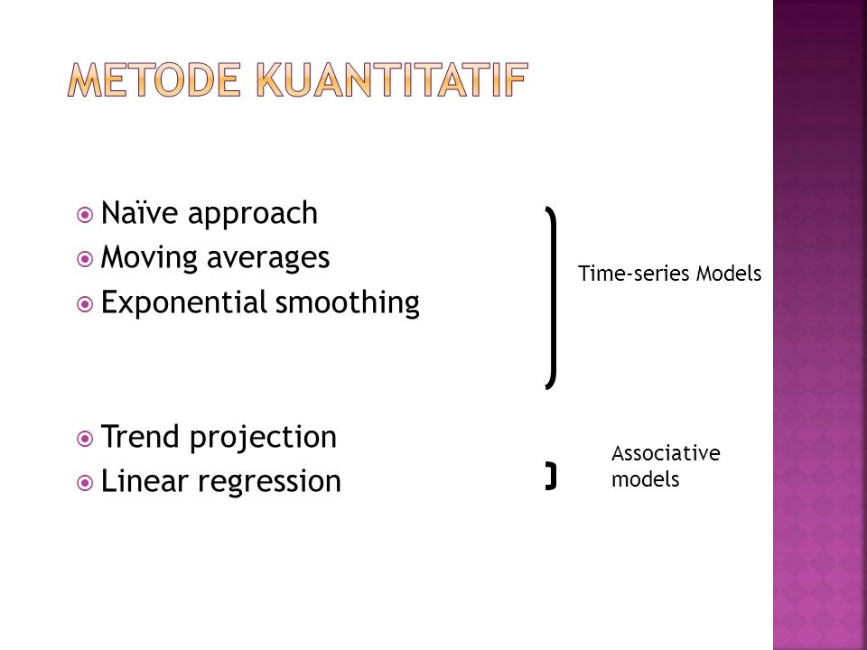 Metode kuantitatif Naïve approach Moving averages