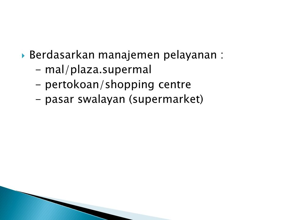 Berdasarkan manajemen pelayanan :