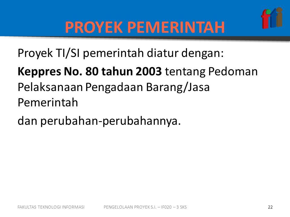PENGELOLAAN PROYEK S.I. – IF020 – 3 SKS
