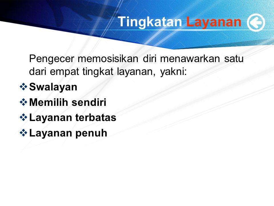 Tingkatan Layanan Pengecer memosisikan diri menawarkan satu dari empat tingkat layanan, yakni: Swalayan.