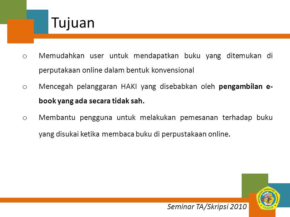 Tujuan Memudahkan user untuk mendapatkan buku yang ditemukan di perputakaan online dalam bentuk konvensional.