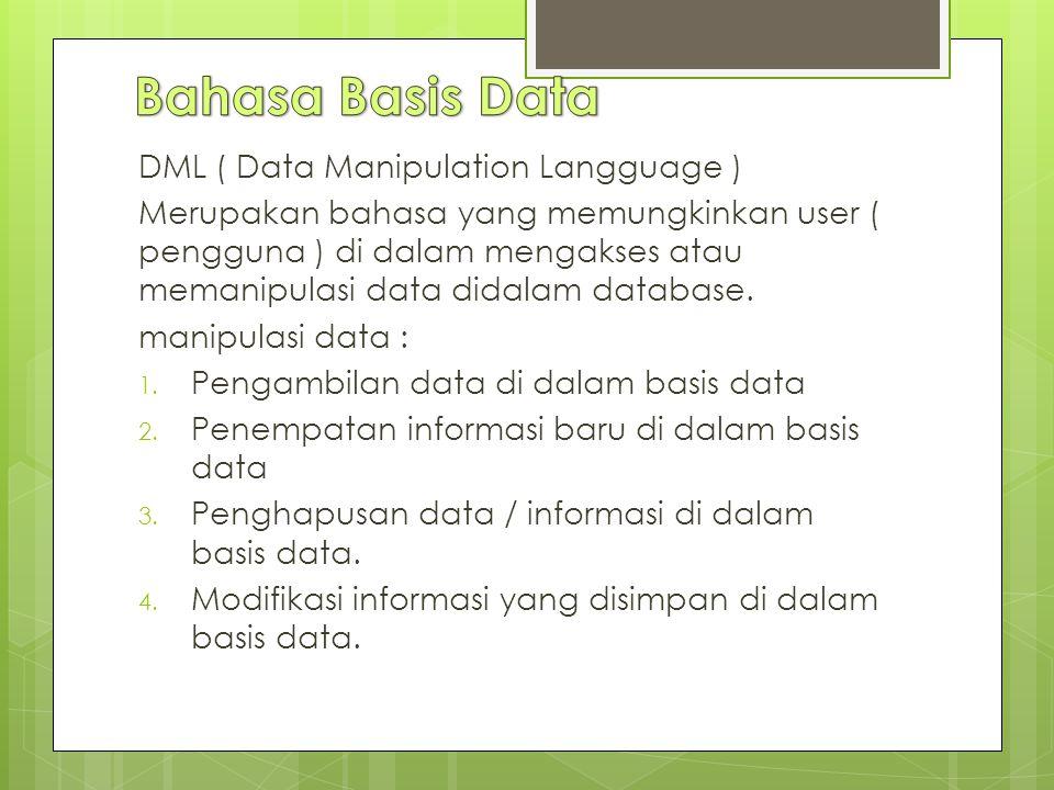 Bahasa Basis Data DML ( Data Manipulation Langguage )