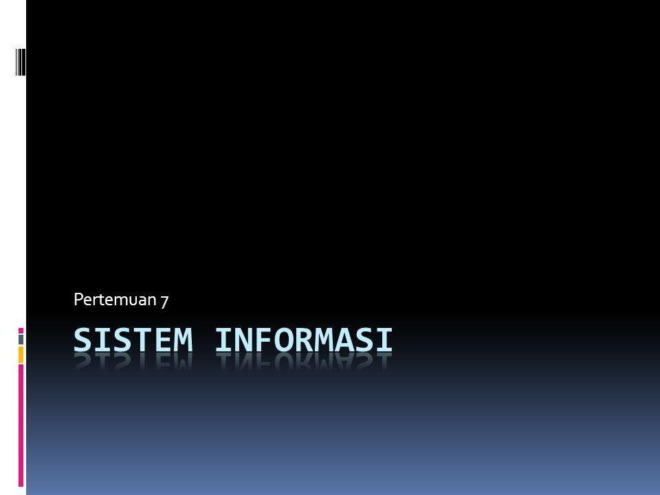 Pertemuan 7 Sistem informasi