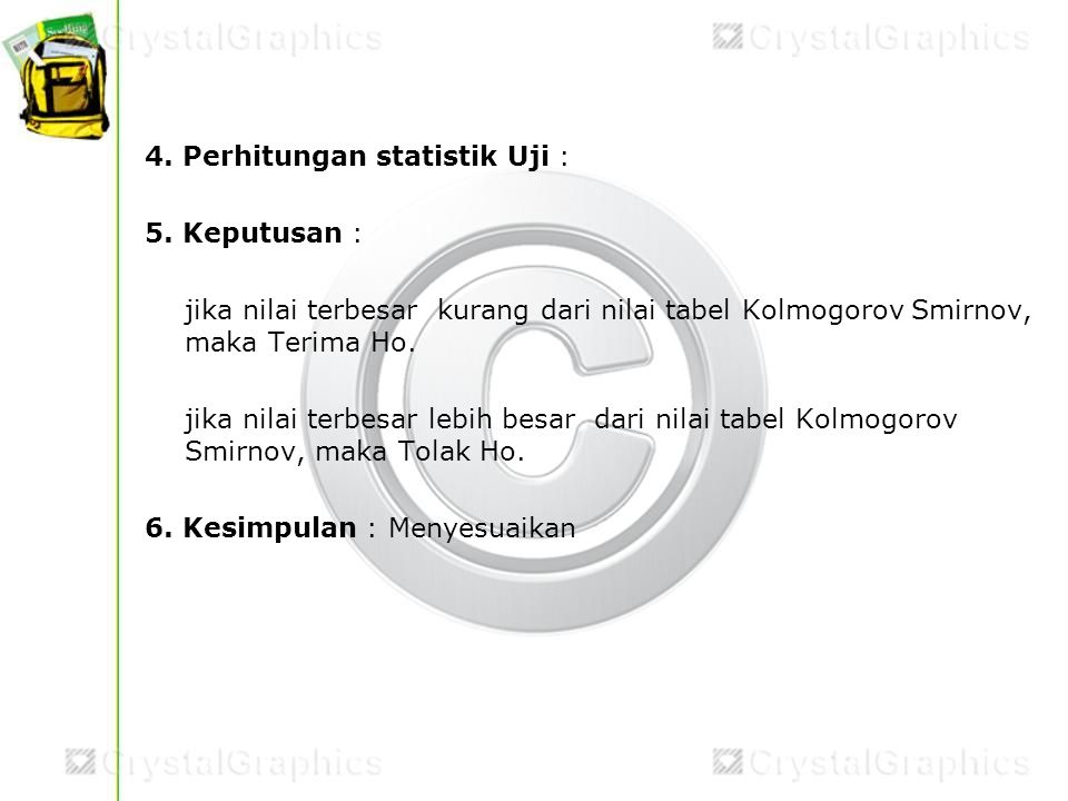 4. Perhitungan statistik Uji : 5