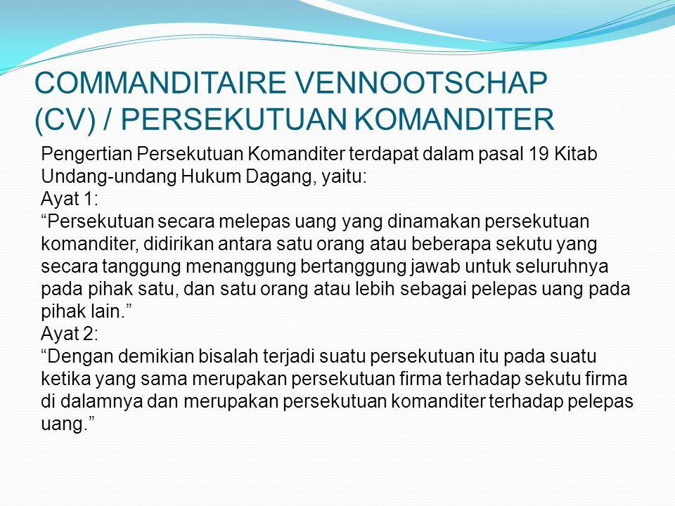 COMMANDITAIRE VENNOOTSCHAP (CV) / PERSEKUTUAN KOMANDITER