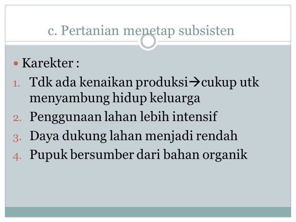 c. Pertanian menetap subsisten