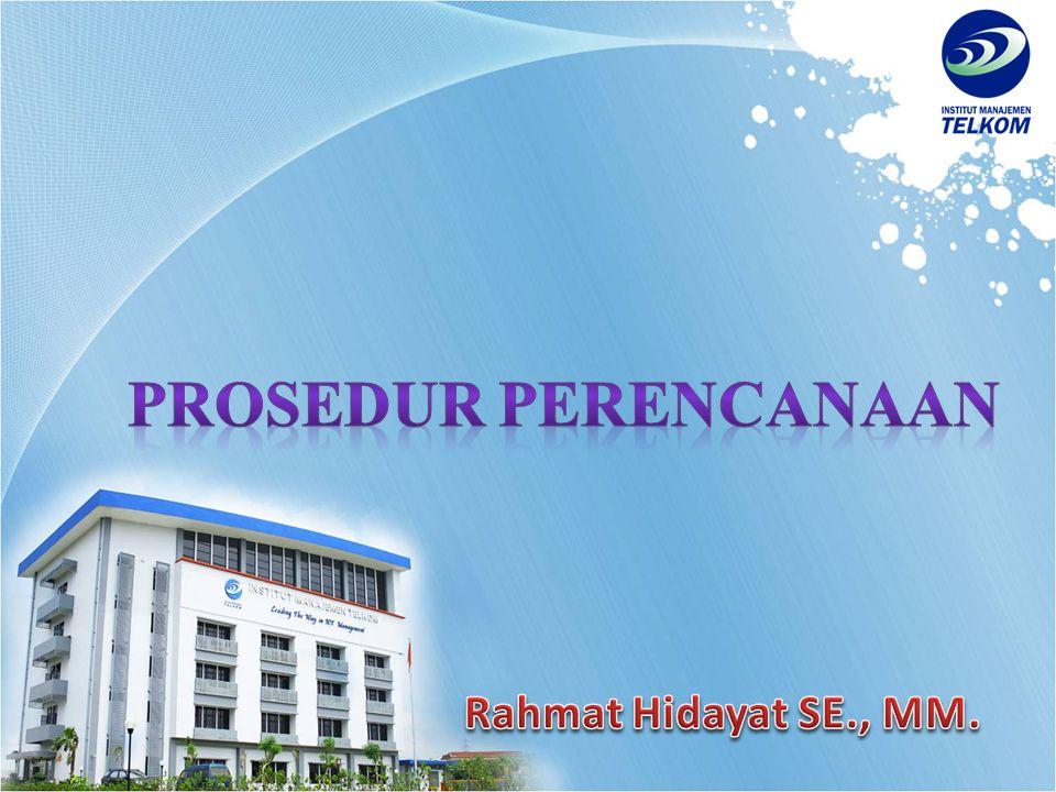 Prosedur Perencanaan Rahmat Hidayat SE., MM.