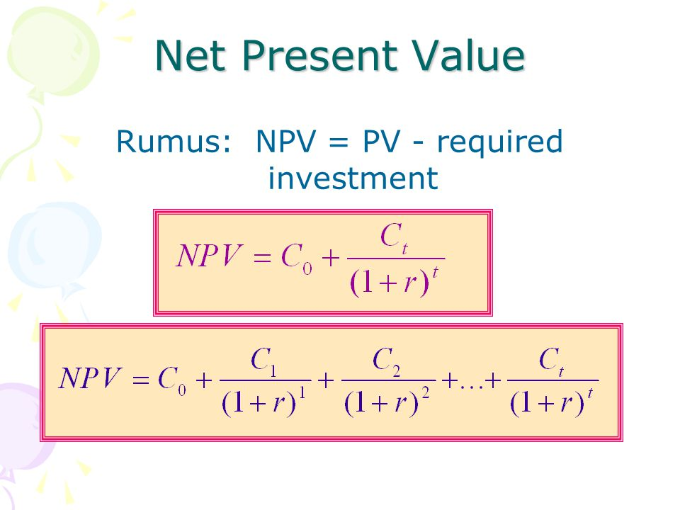 Rumus: NPV = PV - required investment