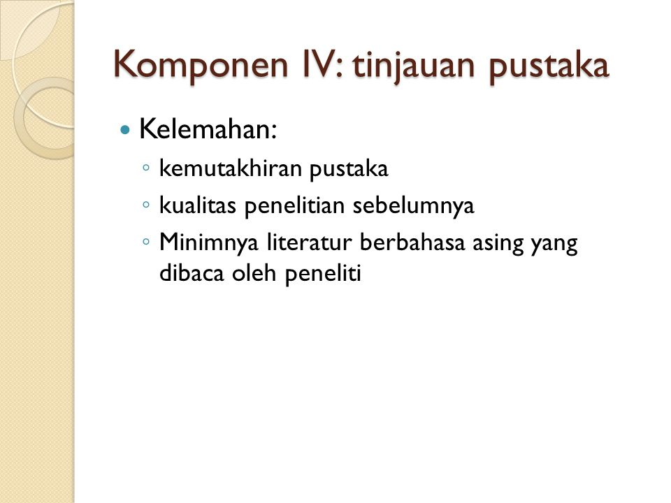 Komponen IV: tinjauan pustaka
