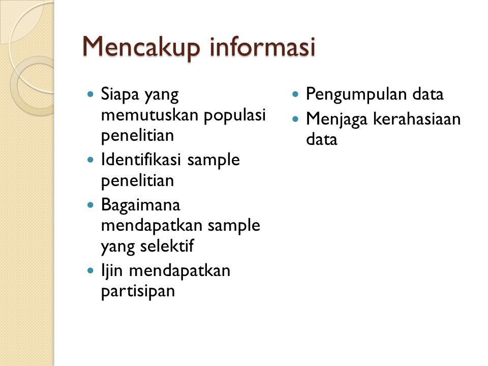 Mencakup informasi Siapa yang memutuskan populasi penelitian