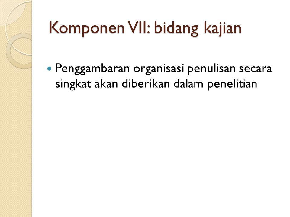 Komponen VII: bidang kajian