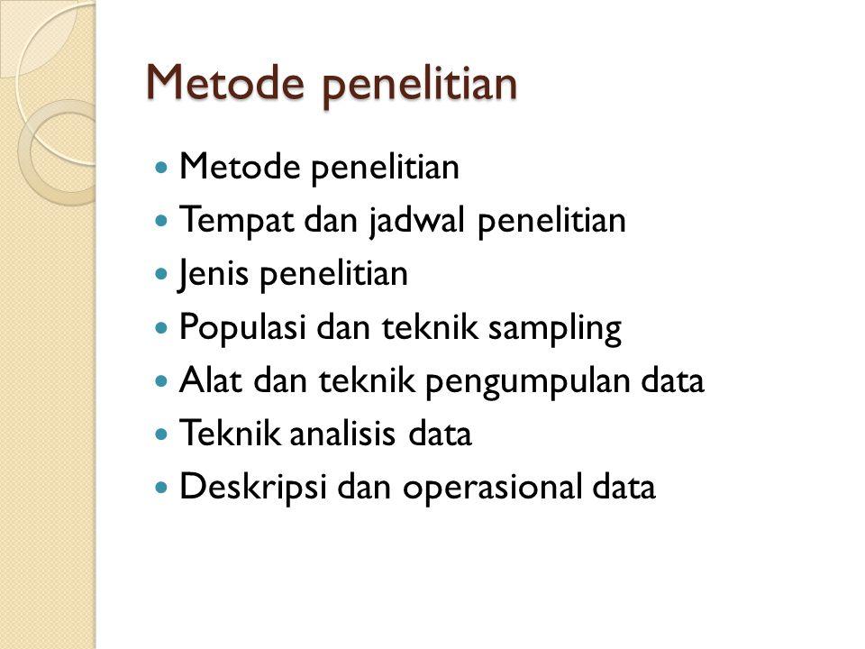 Metode penelitian Metode penelitian Tempat dan jadwal penelitian