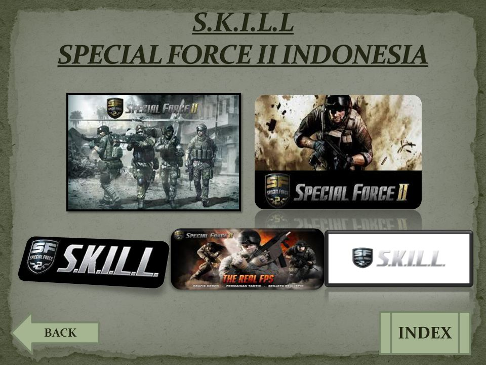 S.K.I.L.L SPECIAL FORCE II INDONESIA