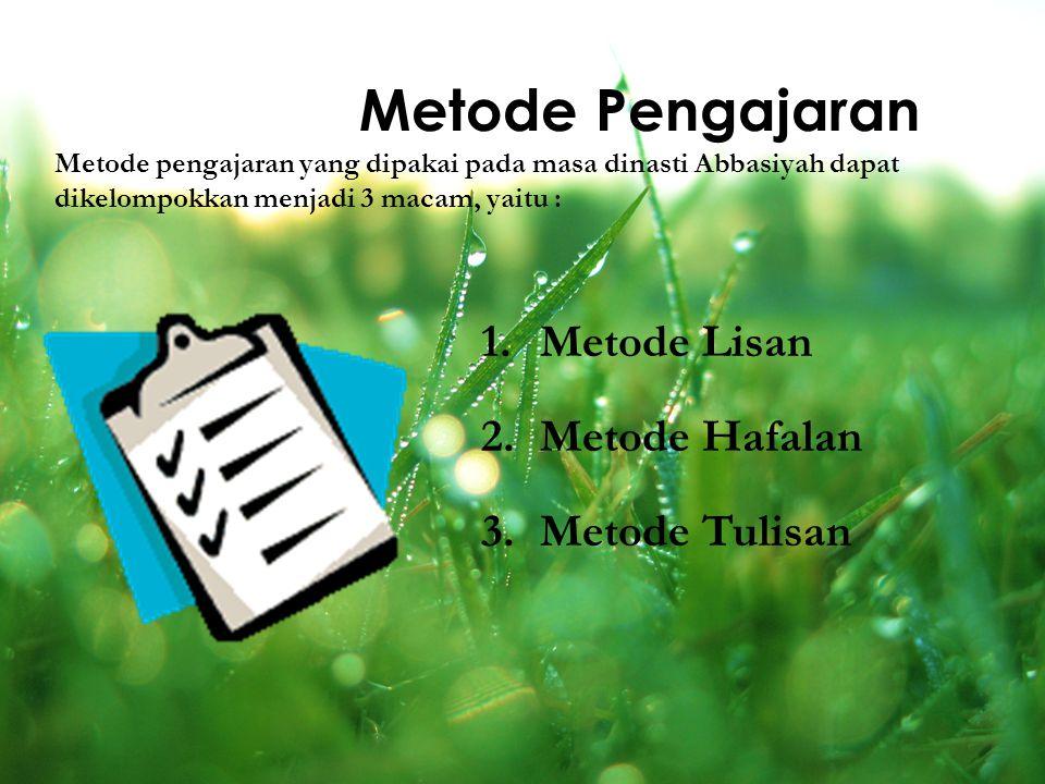 Metode Pengajaran Metode Lisan Metode Hafalan Metode Tulisan