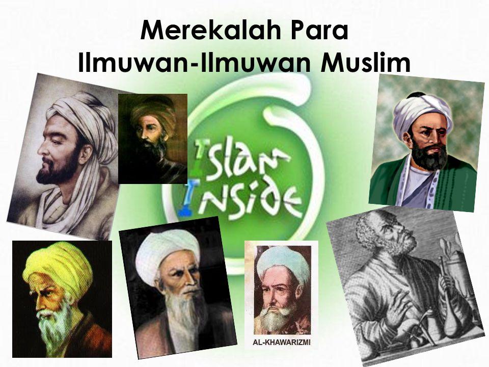 Merekalah Para Ilmuwan-Ilmuwan Muslim