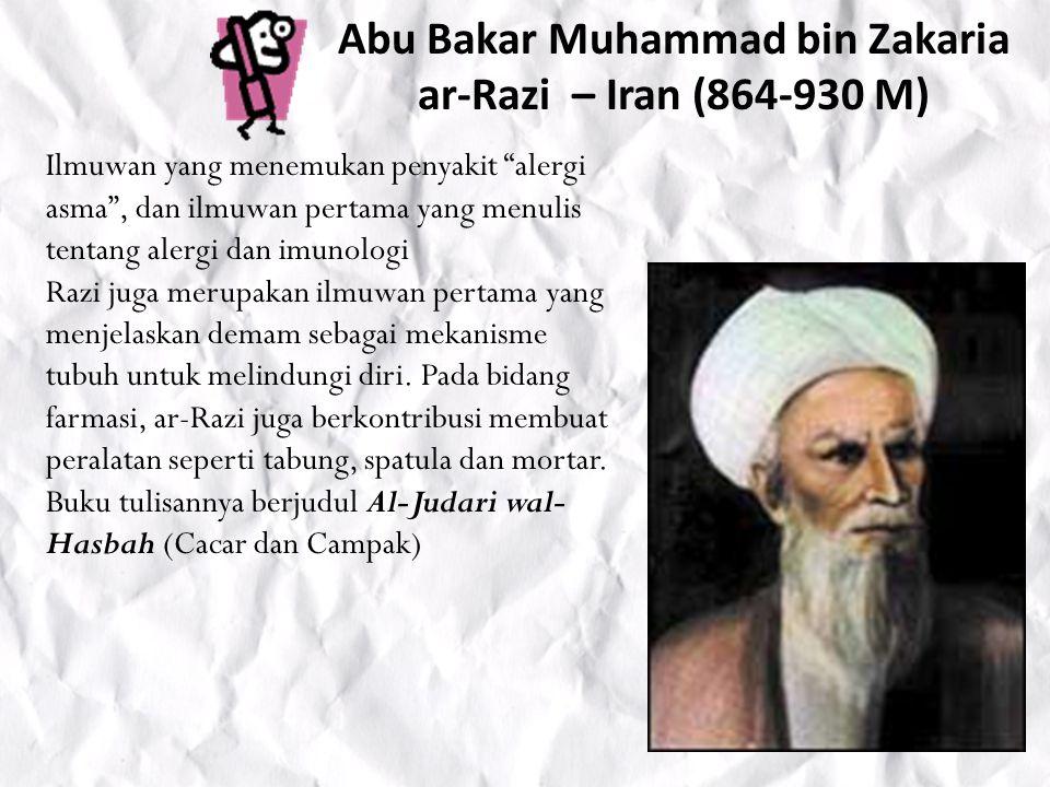 Abu Bakar Muhammad bin Zakaria ar-Razi – Iran (864-930 M)