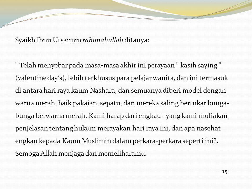 Syaikh Ibnu Utsaimin rahimahullah ditanya: