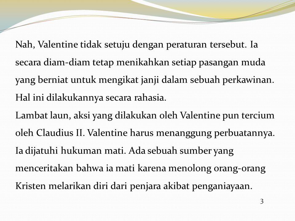 Nah, Valentine tidak setuju dengan peraturan tersebut