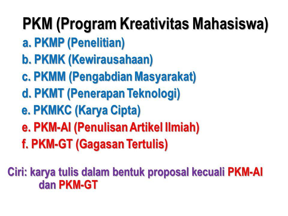 b. PKMK (Kewirausahaan) c. PKMM (Pengabdian Masyarakat)