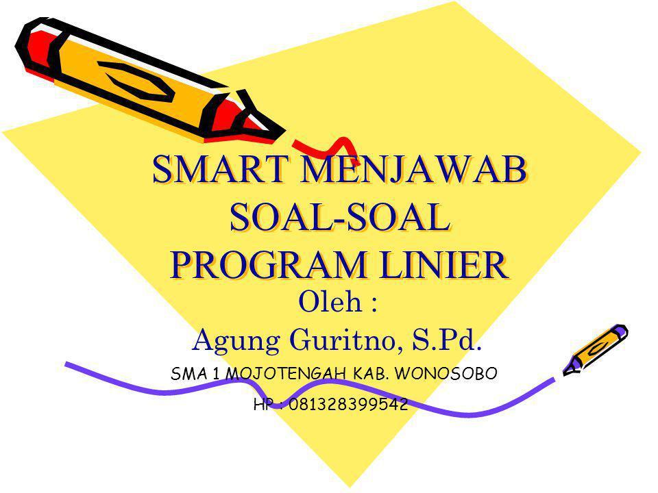 SMART MENJAWAB SOAL-SOAL PROGRAM LINIER