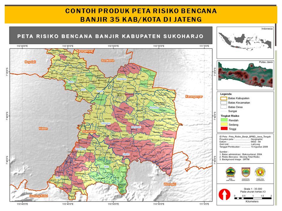 CONTOH PRODUK PETA RISIKO BENCANA banjir 35 Kab/kota di jateng