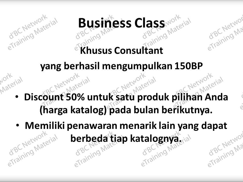 Business Class Khusus Consultant yang berhasil mengumpulkan 150BP