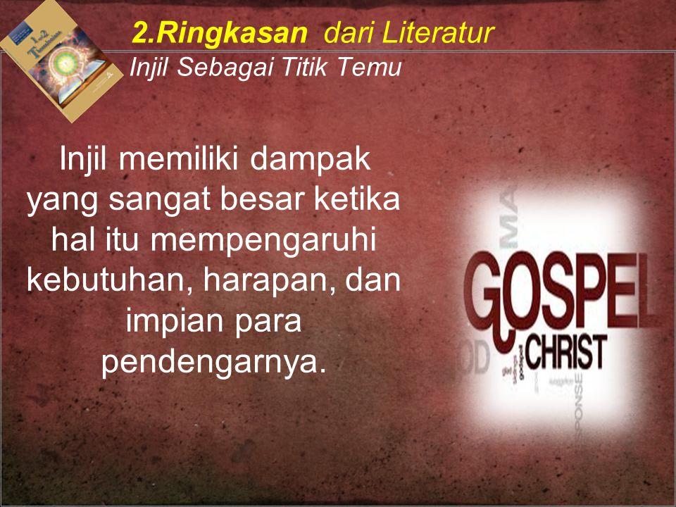 2.Ringkasan dari Literatur Injil Sebagai Titik Temu