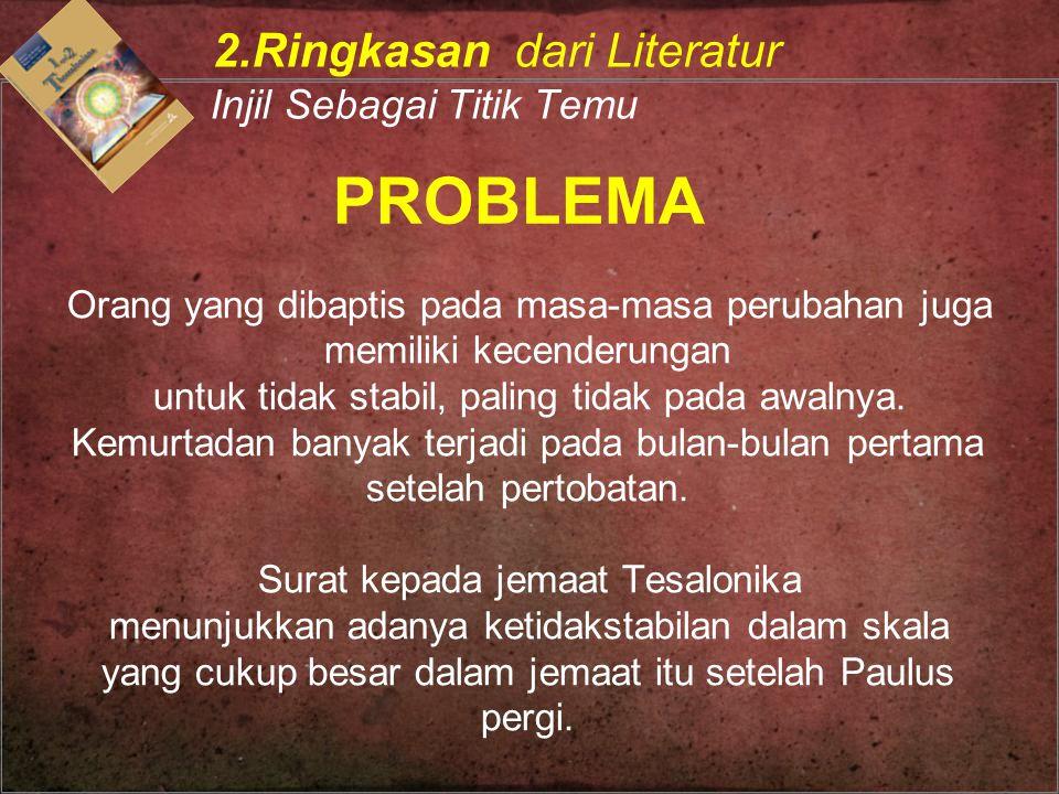 PROBLEMA 2.Ringkasan dari Literatur Injil Sebagai Titik Temu