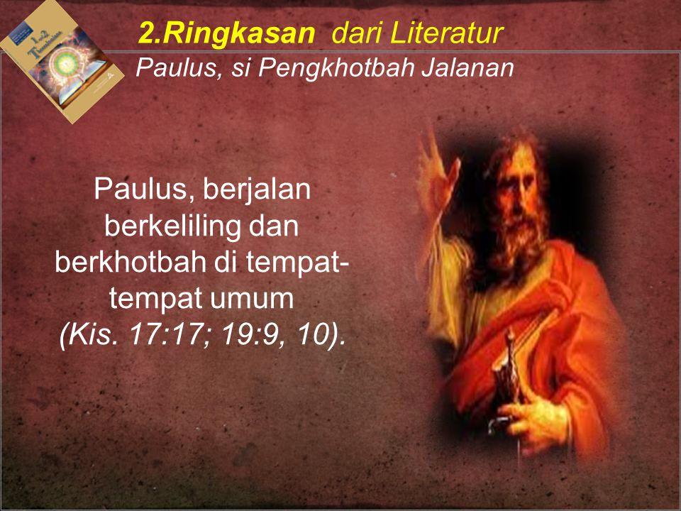 Paulus, berjalan berkeliling dan berkhotbah di tempat-tempat umum