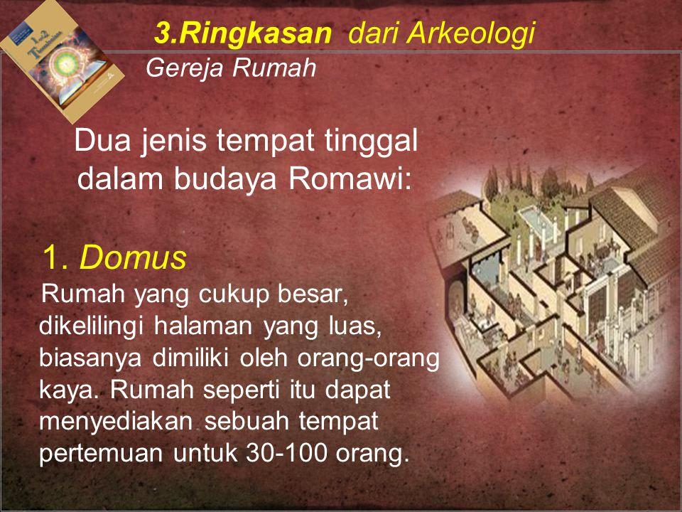 Dua jenis tempat tinggal dalam budaya Romawi:
