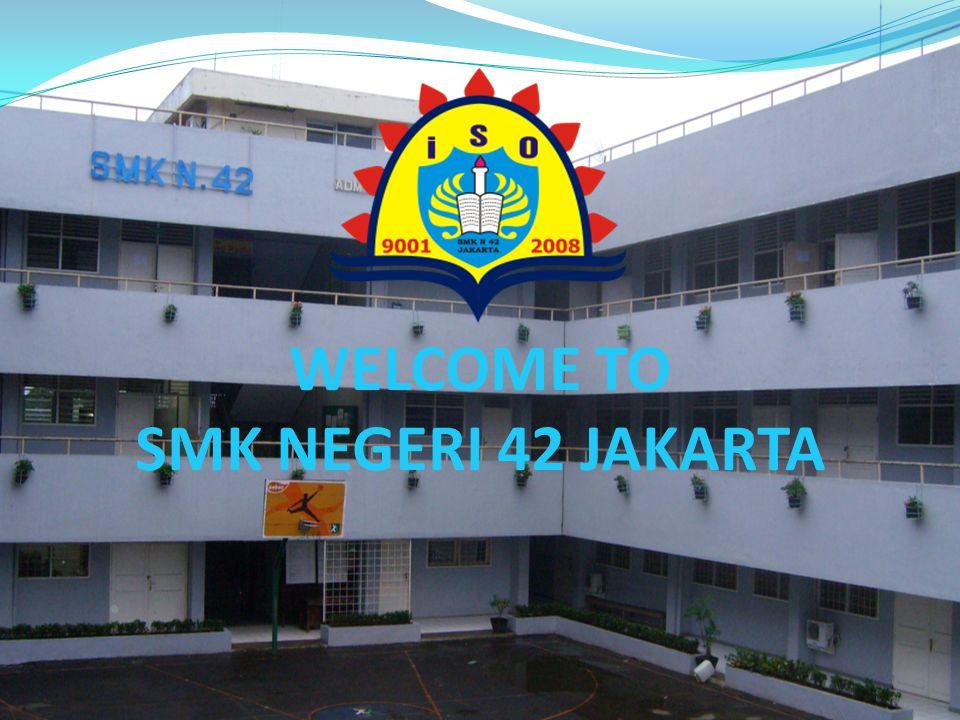 WELCOME TO SMK NEGERI 42 JAKARTA