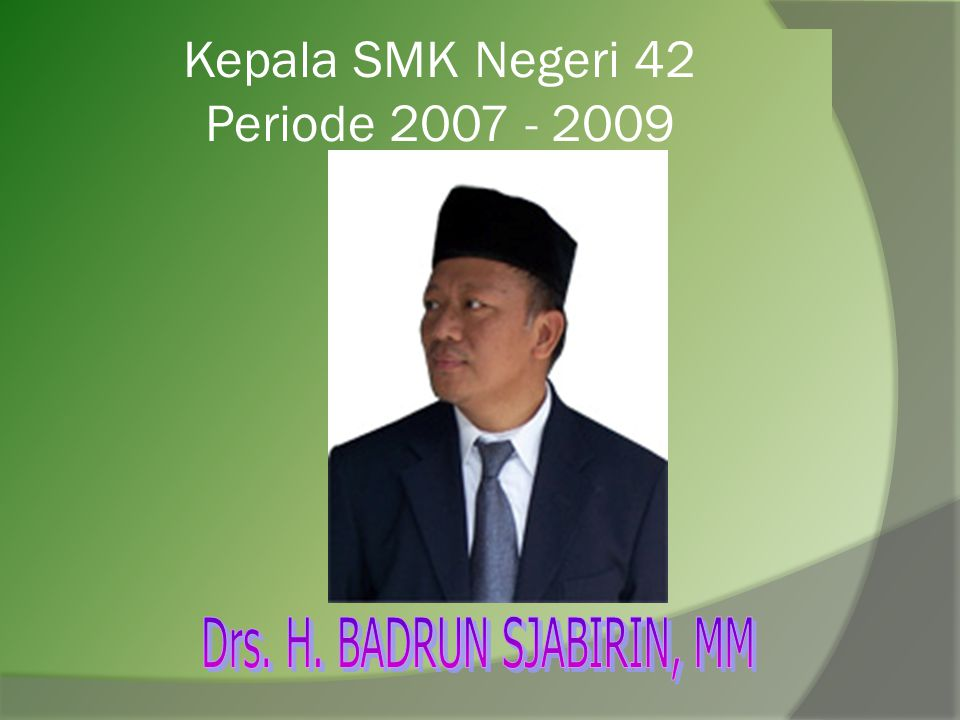Kepala SMK Negeri 42 Periode 2007 - 2009