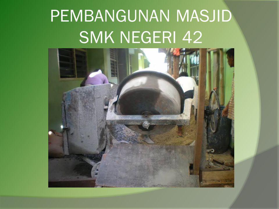 PEMBANGUNAN MASJID SMK NEGERI 42