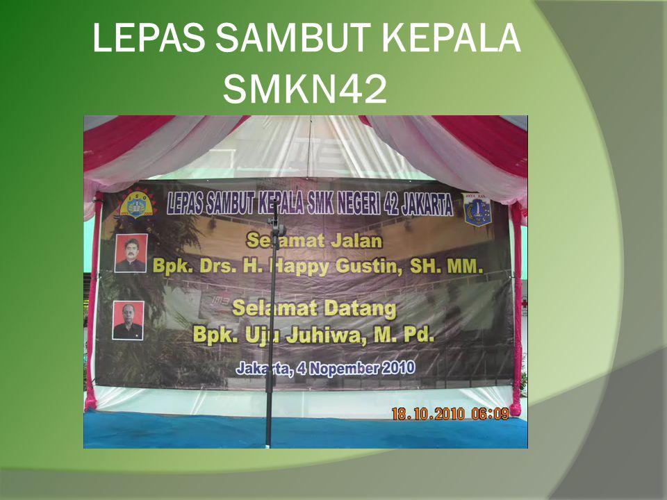 LEPAS SAMBUT KEPALA SMKN42