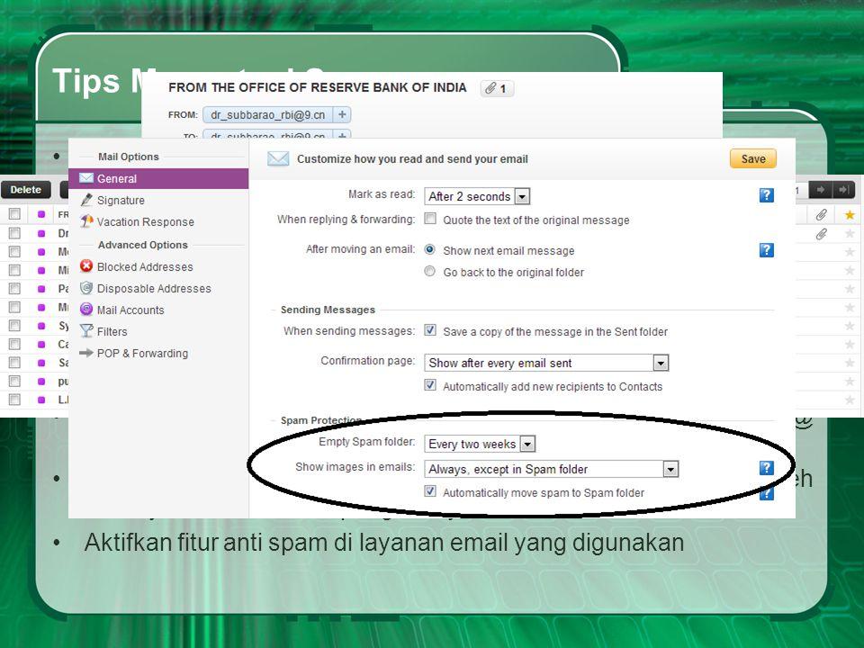 Tips Mengatasi Spam Ketika menerima email spam atau phising, segera hapus email tsb.