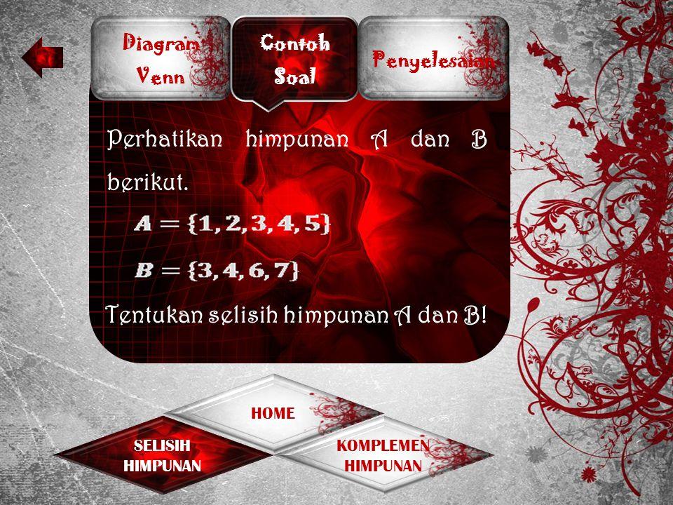 Perhatikan himpunan A dan B berikut.