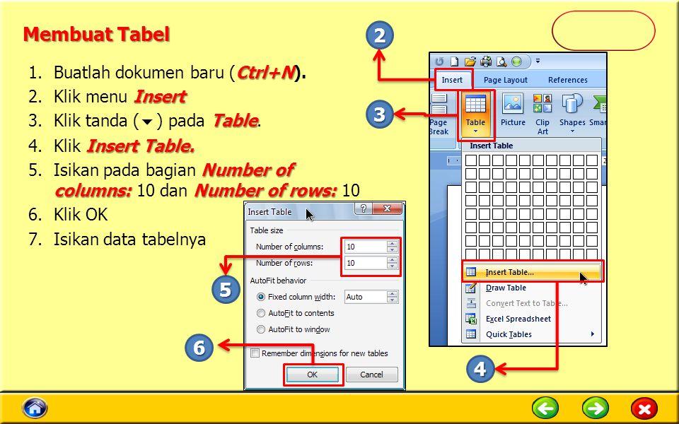 Membuat Tabel 2 3 5 6 4 Buatlah dokumen baru (Ctrl+N).