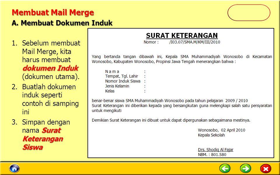 Membuat Mail Merge A. Membuat Dokumen Induk
