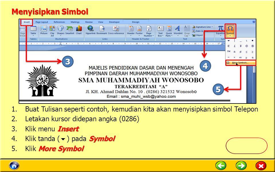 Menyisipkan Simbol 3. 4. 5. Buat Tulisan seperti contoh, kemudian kita akan menyisipkan simbol Telepon.
