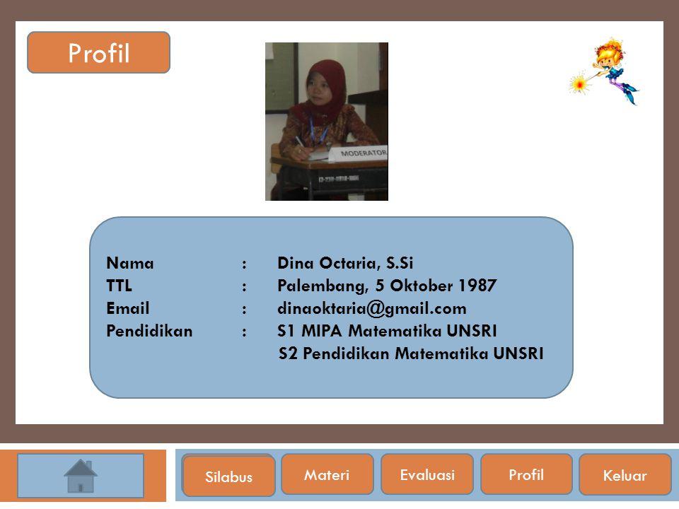 Profil Nama : Dina Octaria, S.Si TTL : Palembang, 5 Oktober 1987