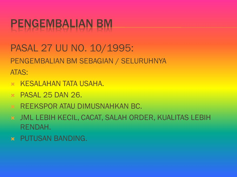 PENGEMBALIAN BM PASAL 27 UU NO. 10/1995: